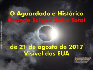 O histórico eclipse solar total dos EUA, que acontecerá em 21 de agosto de 2017, promete ser um dos eventos astronômicos mais observados da história.
