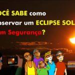 Como observar um eclipse solar com segurança?