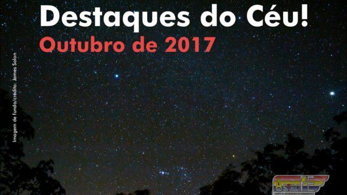 Destaques do Céu! - Outubro de 2017 - AstroPE.