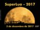 SuperLua de 2017– a única maior e mais próxima Lua Cheia do ano!