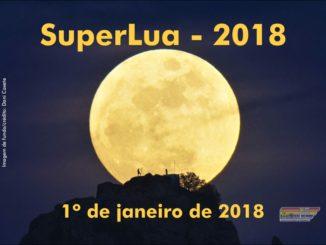 A SuperLua de 2018 acontece na primeira Lua Cheia do ano!