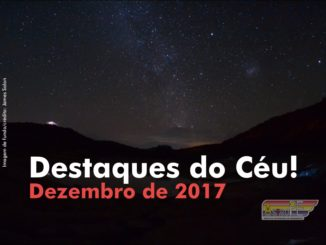 Destaques do Céu! - Dezembro de 2017 - AstroPE.