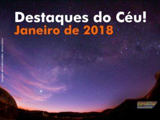 Destaques do Céu! - Janeiro de 2018 - AstroPE.